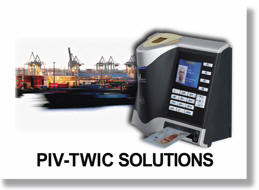 NEW Fingerprint authentication solutions for PIV and TWIC. The revolutionary products have been designed from the ground up to meet PIV and TWIC requirements utilizing our powerful 4G platform.